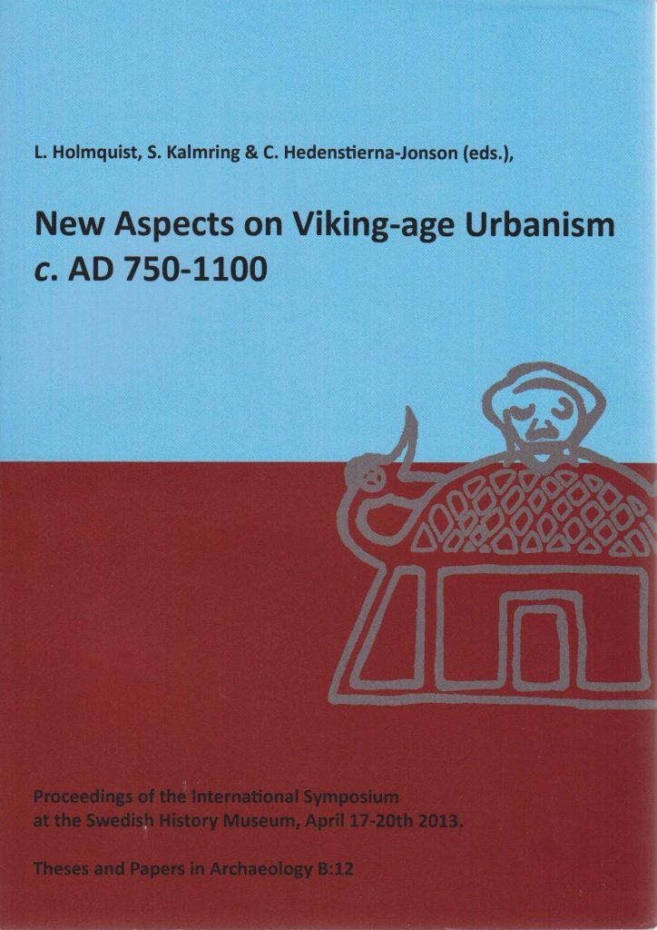 New aspects on Viking-age urbanism c. AD 750–1100